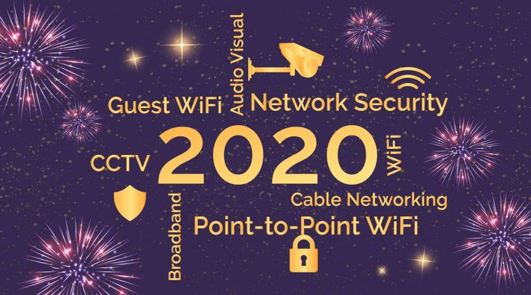 Improving your Connectivity, Security and Infrastructure in 2020